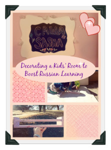 Decorating a Kids' Room to Boost Russian Learning